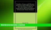 FAVORIT BOOK Traders, Guns and Money: Knowns and unknowns in the dazzling world of derivatives
