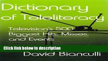 Books Dictionary of Teleliteracy: Television s 500 Biggest Hits, Misses, and Events Full Online