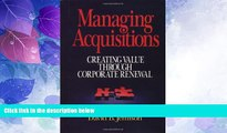 Big Deals  Managing Acquisitions:  Creating Value Through Corporate Renewal  Free Full Read Most