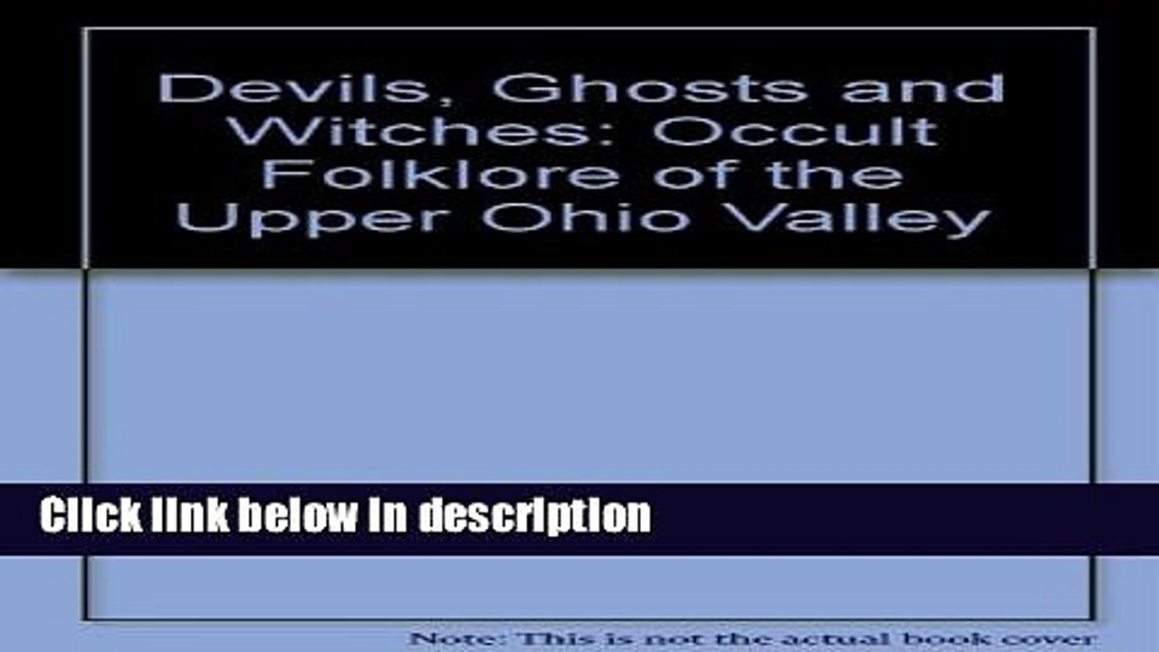 Ebook Devils, Ghosts and Witches: Occult Folklore of the Upper Ohio Valley  Free Online