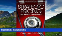 READ FREE FULL  Strategic Pricing for Medical Technologies: A Practical Guide to Pricing Medical