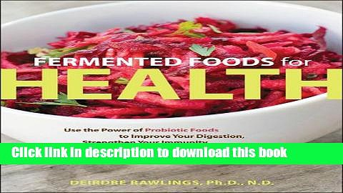 Books Fermented Foods for Health: Use the Power of Probiotic Foods to Improve Your Digestion,