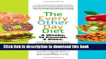Books The Every-Other-Day Diet: The Diet That Lets You Eat All You Want (Half the Time) and Keep