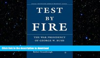 EBOOK ONLINE  Test by Fire: The War Presidency of George W. Bush (The Evolving American