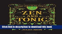 Ebook Zen and Tonic: Savory and Fresh Cocktails for the Enlightened Drinker Free Online
