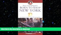 READ THE NEW BOOK Suzy Gershman s Born to Shop New York: The Ultimate Guide for Travelers Who Love