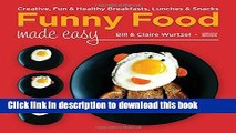 Books Funny Food Made Easy: Creative, Fun,   Healthy Breakfasts, Lunches,   Snacks Full Online