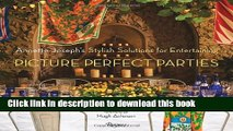Ebook Picture Perfect Parties: Annette Joseph s Stylish Solutions for Entertaining Free Online