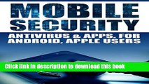 Books Mobile Security: Antivirus   Apps For Android And iOs Apple Users Full Online