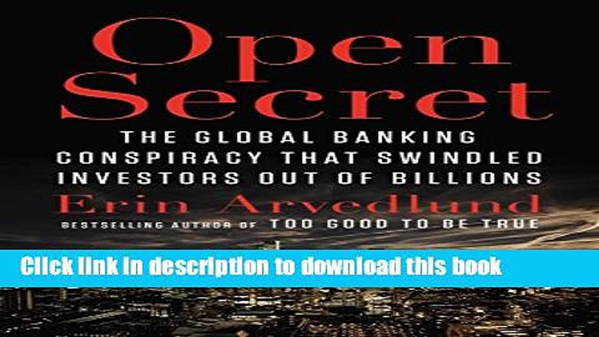 Books Open Secret: The Global Banking Conspiracy That Swindled Investors Out of Billions Full Online