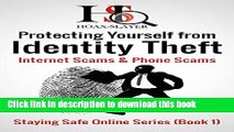 Books Protecting Yourself from Identity Theft, Internet Scams   Phone Scams (Staying Safe Online
