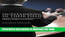 Books Outstanding in Their Field: How Women Corporate Directors Succeed Full Online