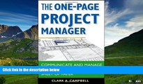 READ FREE FULL  The One-Page Project Manager: Communicate and Manage Any Project With a Single