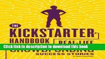 Books The Kickstarter Handbook: Real-Life Success Stories of Artists, Inventors, and Entrepreneurs