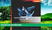 Must Have  Microsoft® Solutions Framework Essentials: Building Successful Technology Solutions