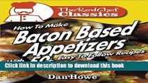 Books The RED CHEF® Classics How To Make 50+ BACON APPETIZERS - VOLUME 1 Full Online