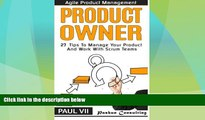 READ FREE FULL  Agile Product Management: Product Owner: 27 Tips To Manage Your Product And Work