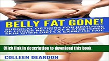 Ebook Belly Fat Gone!: Surgical options for removal of lower belly fat   stretched skin when