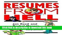 [Read PDF] Resumes from Hell: How (Not) to Write a Resume and Succeed in Your Job Search by