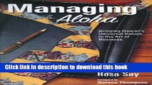 [PDF] Managing with Aloha: Bringing Hawaii s Universal Values to the Art of Business Free Books