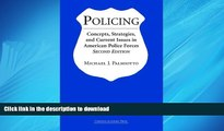 READ ONLINE Policing: Concepts, Strategies, And Current Issues in American Police Forces READ PDF