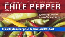 Ebook The Complete Chile Pepper Book: A Gardener s Guide to Choosing, Growing, Preserving, and
