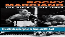 [Read PDF] Rocky Marciano: The Rock of His Times Ebook Free