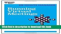 Ebook Running Virtual Meetings (HBR 20-Minute Manager Series) Free Online