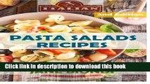 Ebook Pasta Salads Recipes: Healthy Pasta Salad Cookbook (Jane Biondi Italian Cookbooks) (Volume