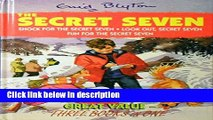 Ebook Secret Seven : Three-in-One (Shock for the Secret Seven; Look Out Secret Seven; Fun for the