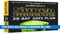 Books Super Juice Me!: 28 Day Juice Plan Full Online