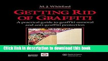 Ebook Getting Rid of Graffiti: A practical guide to graffiti removal and anti-graffiti protection