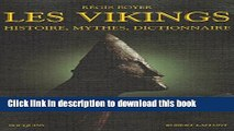 Ebook Les Vikings: Histoire, mythes, dictionnaire Free Online