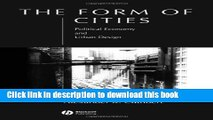 [Read  e-Book PDF] The Form of Cities: Political Economy and Urban Design  Read Online