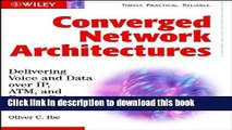 Books Converged Network Architectures: Delivering Voice over IP, ATM, and Frame Relay Full Download