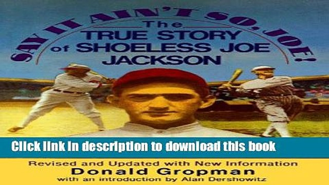 [Read PDF] Say It Ain t So, Joe!: The True Story of Shoeless Joe Jackson Ebook Online