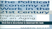 [PDF] The Political Economy of Work in the 21st Century: Implications for an Aging American