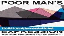 Ebook Poor Man s Expression: Technology, Experimental Film, Conceptual Art Full Online