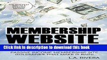 Ebook Membership Website Blueprint For Newbies: Learn Step by Step How to Create Passive Income