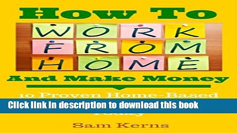 Books How to Work From Home and Make Money: 10 Proven Home-Based Businesses You Can Start Today