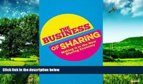 Must Have  The Business of Sharing: Making it in the New Sharing Economy  READ Ebook Full Ebook