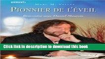 Ebook PIONNIER DE L ÉVEIL : RENCONTRE AVEC DANIEL MEUROIS + DVD Full Online