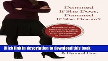 Books Damned If She Does, Damned If She Doesn t: Rethinking the Rules of the Game That Keep Women