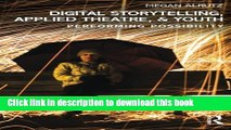 Ebook Digital Storytelling, Applied Theatre,   Youth: Performing Possibility Free Online