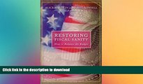 FAVORIT BOOK Restoring Fiscal Sanity: How to Balance the Budget READ PDF FILE ONLINE