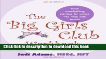 Books The Big Girls Club Workbook: Seven Team-Building Exercises for Women Who Work with Women