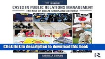 [Download] Cases in Public Relations Management: The Rise of Social Media and Activism  Read Online