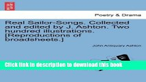 Ebook Real Sailor-Songs. Collected and Edited by J. Ashton. Two Hundred Illustrations.