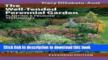 Books The Well-Tended Perennial Garden: Planting and Pruning Techniques Free Online