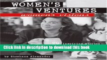 Ebook Women s Ventures, Women s Visions: 29 Inspiring Stories from Women Who Started Their Own